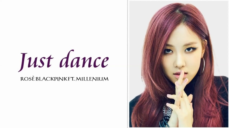 Rosé (BLACKPINK) - Just Dance ft. MILLENIUM [Han/Rom/Eng]