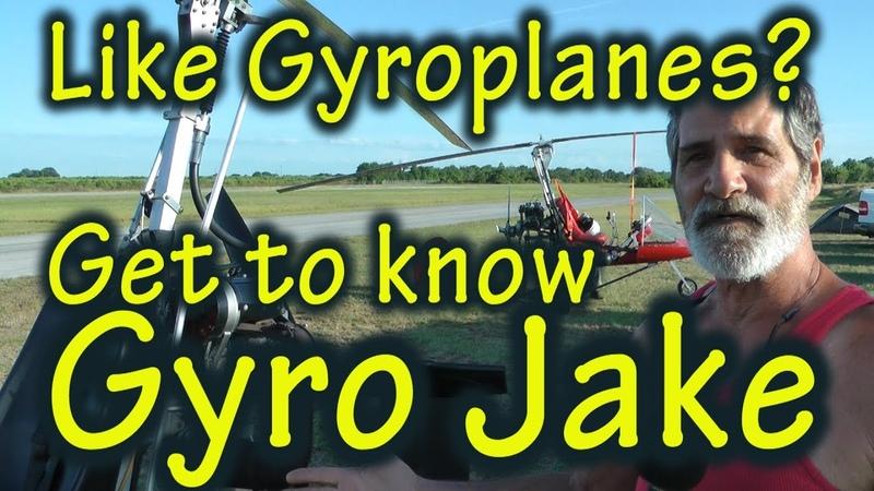 Like Gyroplanes Get to know Gyro Jake
