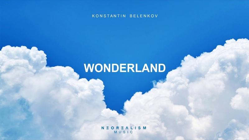 Konstantin Belenkov Wonderland Original Mix