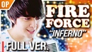 "Fire Force (OP) - ""Inferno (インフェルノ)"" FULL VER. - 炎炎ノ消防隊┃Cover by Shayne Orok"