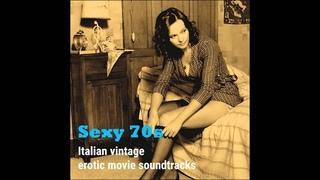 Various Artists - Sexy 70s (Italian Vintage Erotic Movie Soundtracks) (Full Album)