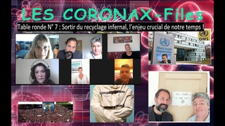 Table ronde N° 7 : Sortir du recyclage infernal, l'enjeu crucial de notre temps ! CoronaX-Files