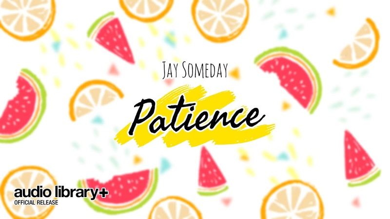 Patience Jay Someday Audio Library Release