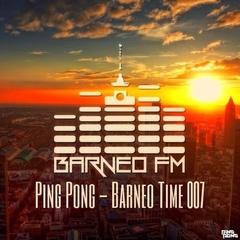 Barneo time 007 - DJ Ping Pong