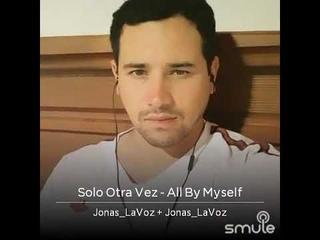 Cover Solo otra vez - All By Myself en español.