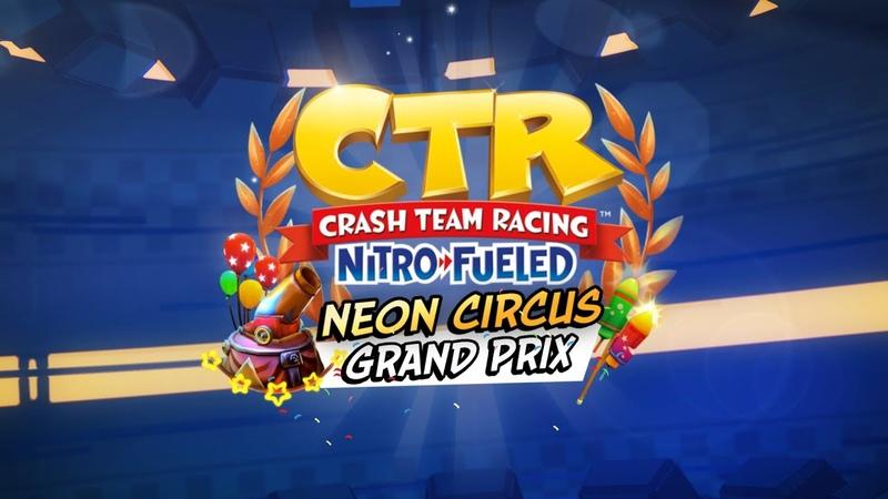 Crash Team Racing Nitro Fueled Neon Circus Grand Prix Intro