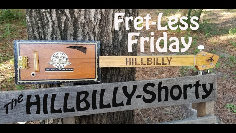 Fret-Less Friday - The HILLBILLY Shorty - Cigar Box Guitar
