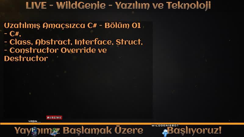 LIVE - WildGenie - Yazılım ve Teknoloji - Uzatılmış Amaçsızca C - Bölüm 01