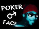【Gachimuchi】Poker♂Face