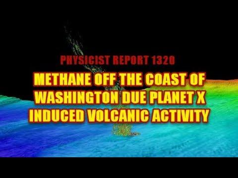 1320: Methane off Washington coast due to Planet X induced volcanic activity