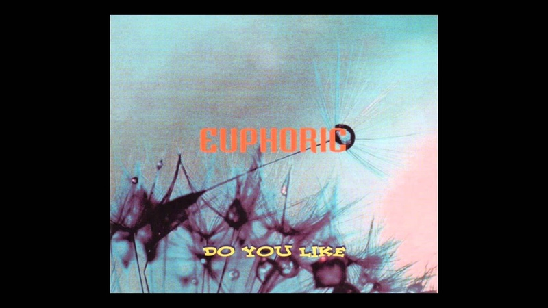 Euphoric do you like X Tended Club Mix 1994