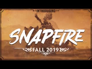 Snapfire trailer - coming fall 2019 ti9