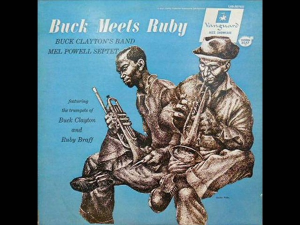 Buck Clayton - Buck Meets Ruby / Mel Powell Septet (Full Album)