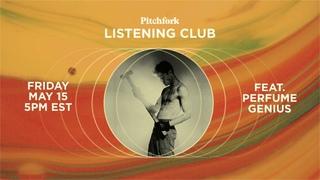 Listening Club: Feat. Perfume Genius