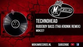 Technohead - Rudeboy Bass (Tha KroniK Remix)