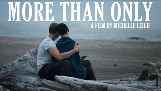 More Than Only -  LGBT original romantic comedy feature film (2018)