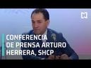 Conferencia de prensa de Arturo Herrera Gutiérrez Secretario de Hacienda y Crédito Público