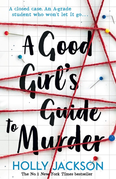 A Good Girl's Guide to Murder (A Good Girl's Guide to Murder #1)