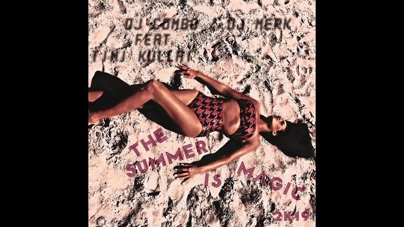 The Summer Is Magic 2k19 90s Style Edit Remix DJ Combo DJ Merk ft Timi Kullai