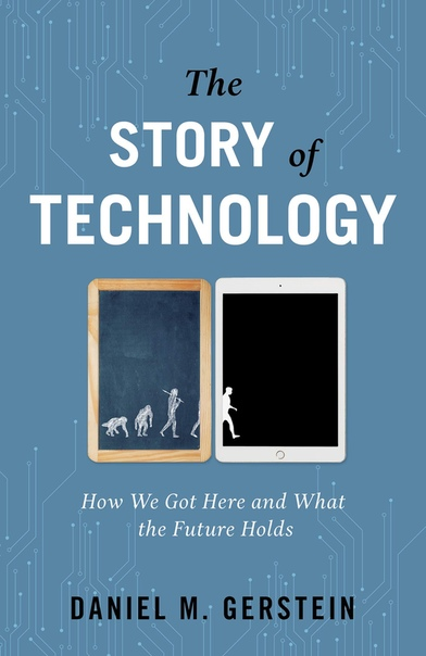 The Story of Technology  - Daniel M