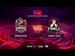 Empire Hope vs Family Team, BEYOND EPIC: Europe/CIS Qualifier, bo3, game 2 [Maelstorm & Jam]