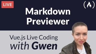 Live Coding Project: Create a Markdown Previewer using  - with Gwen Faraday