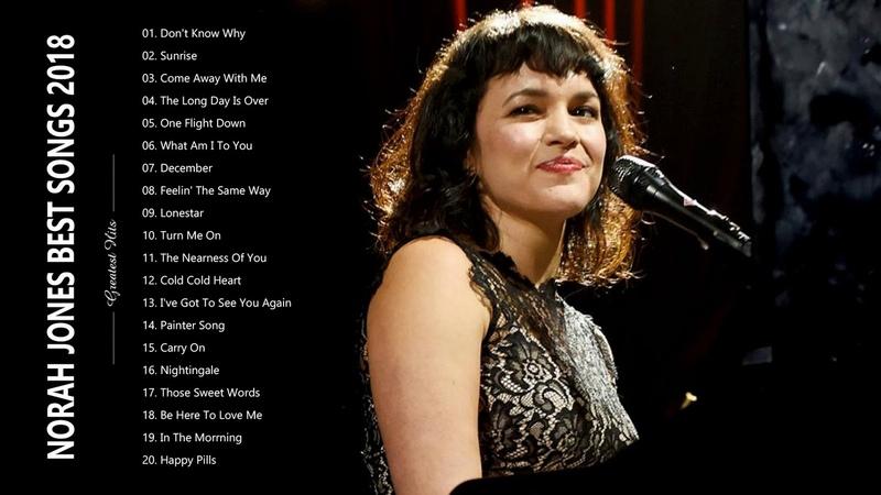 Norah Jones Greatest Hits Full Album Live Norah Jones Best Songs Ever