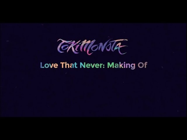Making of Love That Never - TOKiMONSTA (Official Behind the Scenes Video)