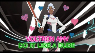 Voltron AMV - Do It Like A Dude (The Queens of VLD 👑)