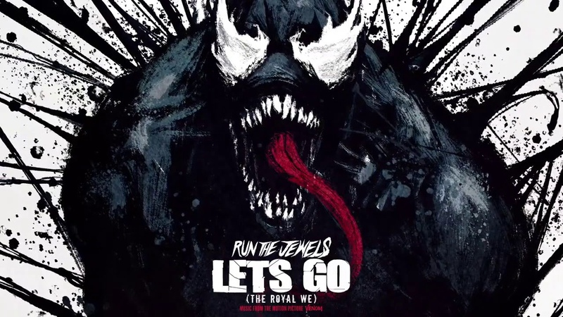 Run The Jewels Let's Go The Royal We From Marvel's Venom