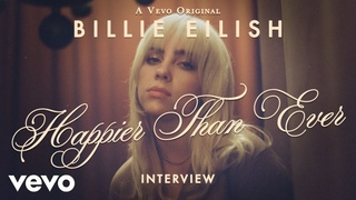 Billie Eilish - Happier Than Ever (Official Vevo Interview)