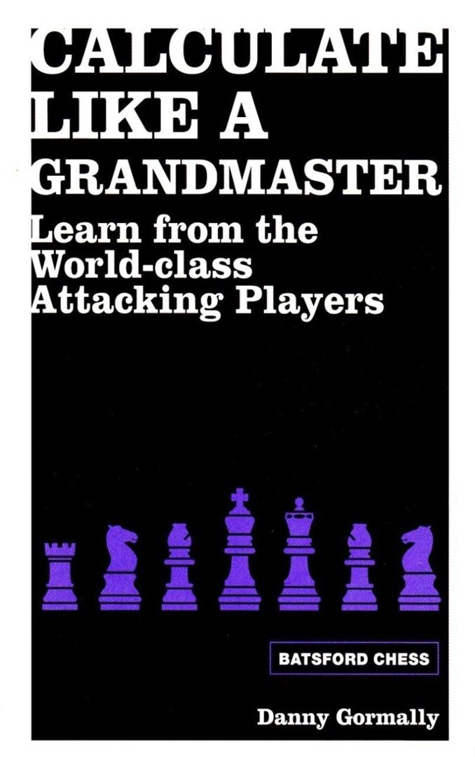 Daniel Gormally_Calculate Like a Grandmaster (pdf) Fn-InnICjmE