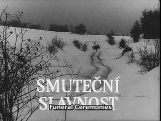 Funeral Ceremony / Smutecní slavnost (1969) dir. Zdeněk Sirový