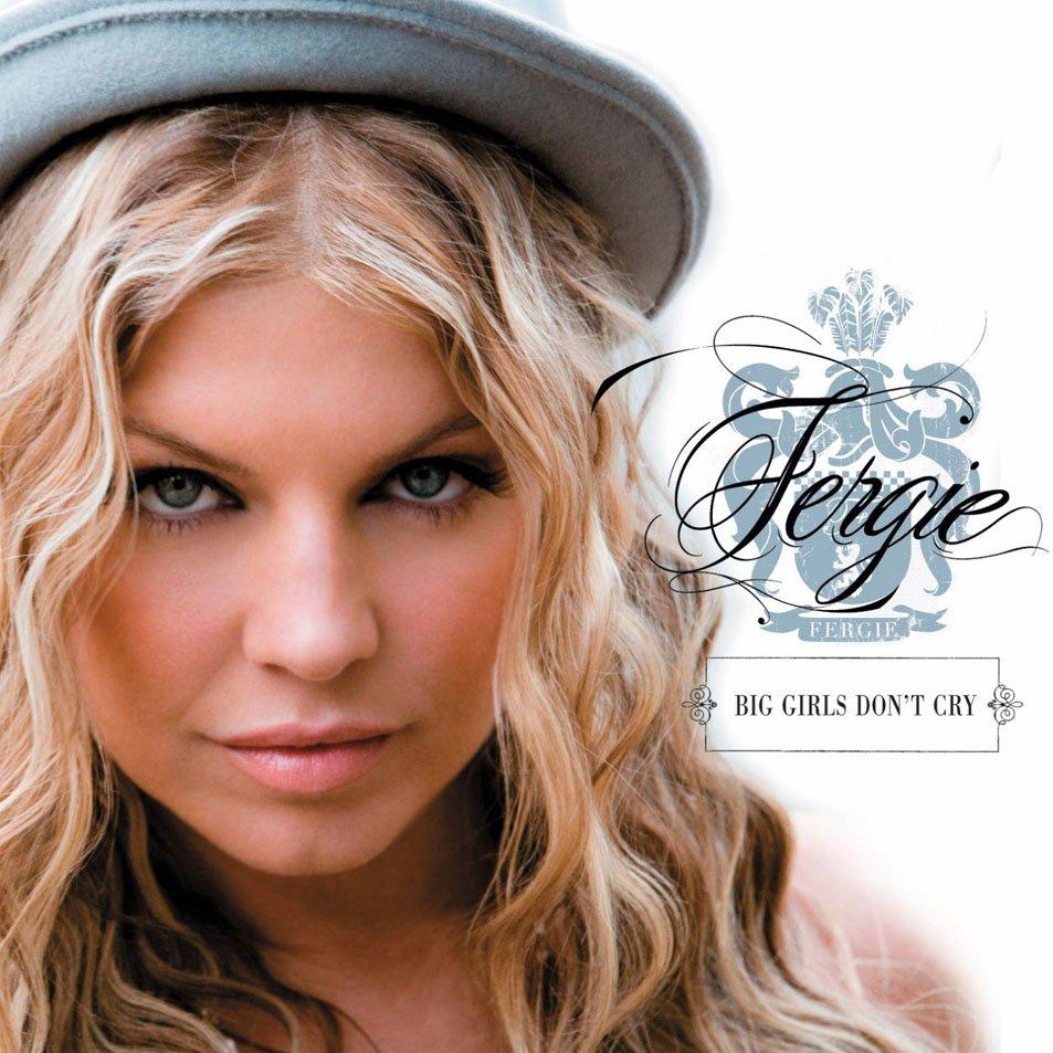 Fergie album Big Girls Don't Cry (International Version)
