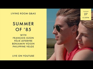 LIVING ROOM Q&As: Summer of '85 with director François Ozon