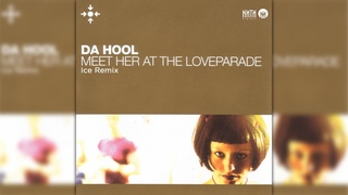 Da Hool - Meet Her At The Loveparade (Ice Remix)