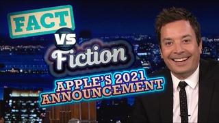 Apple's 2021 Announcement: Fact vs. Fiction   The Tonight Show Starring Jimmy Fallon