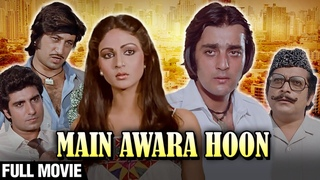 Main Awara Hoon Full Movie | Sanjay Dutt, Jaya Prada, Rati Agnihotri, Raj Babbar | Hindi Full Movies