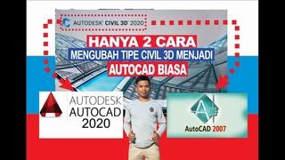 Cara Ubah Autodesk Civil 3D Menjadi AutoCAD Versi Biasa|AutoCad 2007-2020