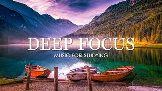 Deep Focus Music To Improve Concentration - 12 Hours of Ambient Study Music to Concentrate #74