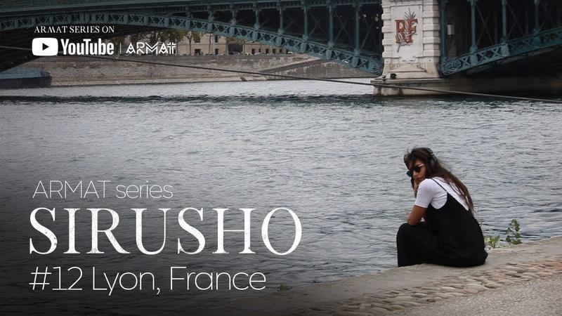 Sirusho ARMAT series 12 Lyon France
