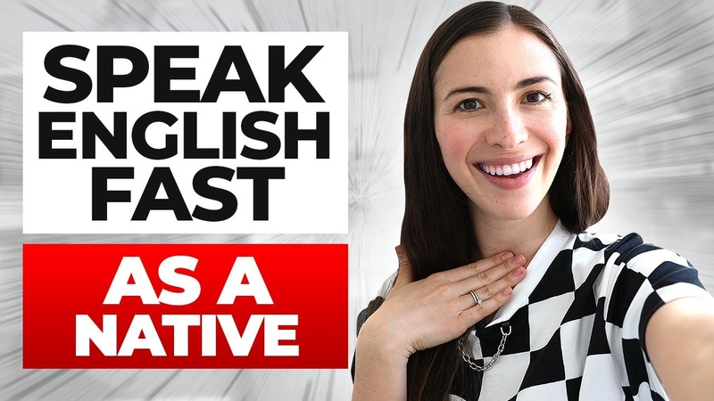 How to speak English FAST and understand natives EVERYTHING YOU NEED TO KNOW IN ONE VIDEO