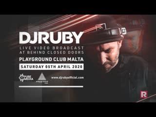 DJ Ruby -  Live Video Set at Behind Closed Doors, Playground Club Malta - 05 April 2020